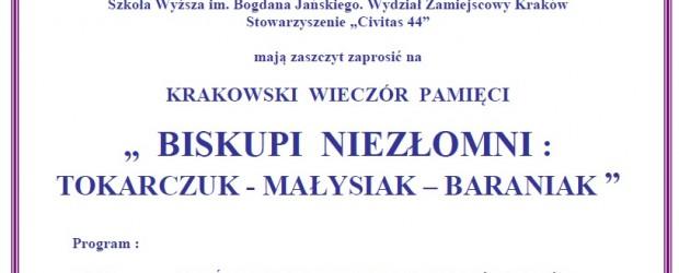 """Kraków – Krakowski Wieczór Pamięci"""" Biskupi Niezłomni : Tokarczuk – Małysiak – Baraniak """", 27 października, g. 17"""