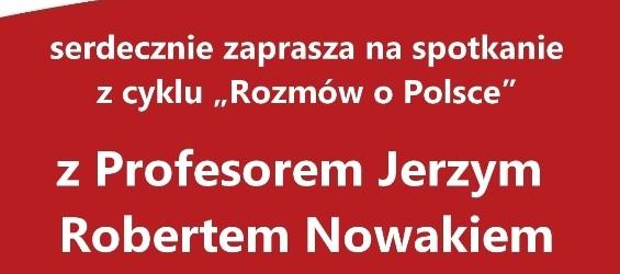 """Myślenice – spotkanie z cyklu """"Rozmów o Polsce"""" z prof. Jerzym Robertem Nowakiem, 22 października, g. 19…"""