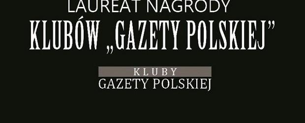"""[Tydzień w Klubach """"GP""""] Człowiek Roku Klubów """"Gazety Polskiej"""""""