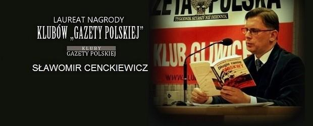Sławomir Cenckiewicz Człowiekiem Roku Klubów Gazety Polskiej – 15.01.2014 r.