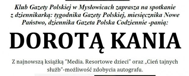 """Mysłowice – spotkanie z red. Dorotą Kanią, połączone z promocją książki """"Resortowe dzieci. Media"""", 20 luty, g. 18…"""