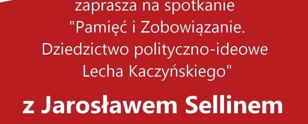 """Myślenice – spotkanie """"Pamięć i Zobowiązanie. Dziedzictwo polityczno-ideowe Lecha Kaczyńskiego"""" z Jarosławem Sellinem, 24 lutego, g. 19"""