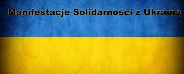 Manifestacje Solidarności z Ukrainą