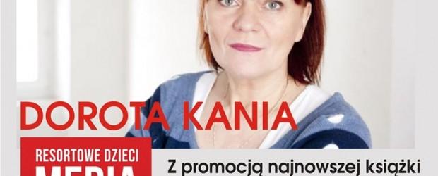 """Włodawa – spotkanie z Dorotą Kanią połączone z promocją książki """" Resortowe dzieci. Media"""", 19 marca, g. 17.30"""