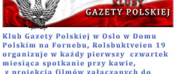 Klub Gazety Polskiej w Oslo w Domu Polskim na Fornebu, Rolsbuktveien 19 organizuje w każdy pierwszy  czwartek miesiąca…