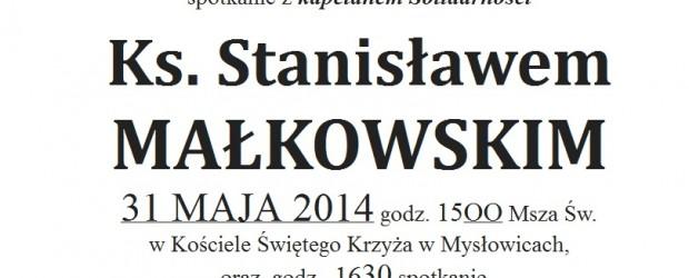 Mysłowice – Msza Św. oraz  spotkanie z kapelanem Solidarności ks. Stanisławem Małkowskim, 31 maja,