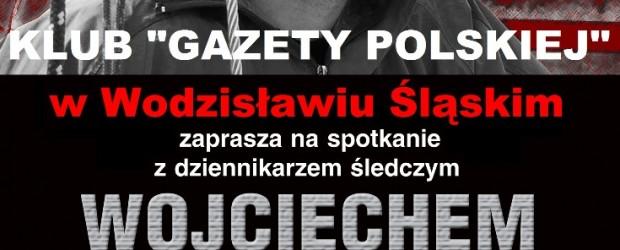 Wodzisław Śl. – spotkanie z dziennikarzem śledczym Wojciechem Sumlińskim, 21 maja