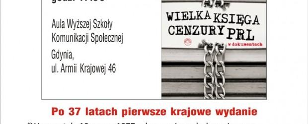 """Gdynia – spotkane z publicystą i działaczem emigracyjnym Tomaszem Strzyżewskim oraz promocja książki """"Wielka księga cenzury"""", 12 grudnia"""