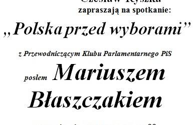 """Mysłowice – spotkanie z przewodniczącym Klubu Parlamentarnego PiS, posłem Mariuszem Błaszczakiem pt. """" Polska przed wyborami"""", 27 kwietnia"""