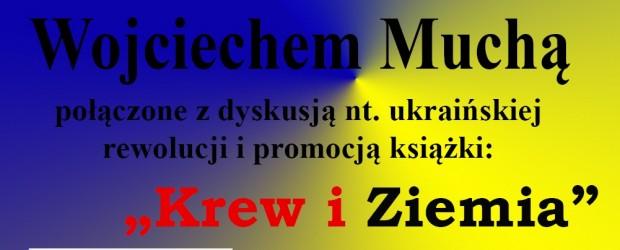 """Ostrowiec Św. – spotkanie z red. Wojciechem Muchą połączone z promocją książki """"Krew i Ziemia"""", 20 marca"""