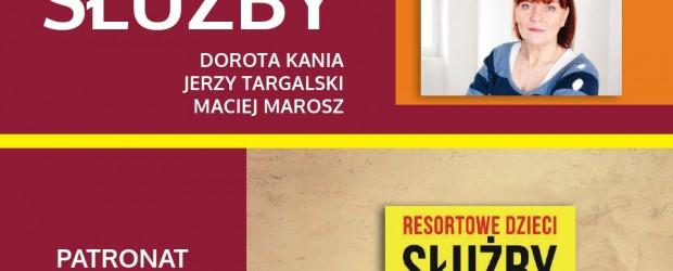 """Opole – spotkanie z red. Dorotą Kanią połączone z promocją książki pt."""" Resortowe Dzieci. Służby"""", 22 maja"""