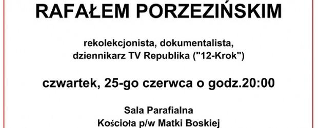 """Toronto (Kanada)  – spotkanie z Rafałem Porzezińskim,  dokumentalistą, dziennikarzem TV Republika (""""12-Krok""""), 25 czerwca"""