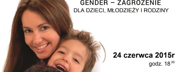 """Wodzisław Śl. – wykład ks. prof. gr. Hab. Dariusza Oko nt. """"Gender-zagrożenie"""", 24 czerwca"""
