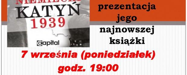 """Kwidzyn II – spotkanie z Ireneuszem Lisiakiem oraz prezentacja jego książki najnowszej książki pt. """"Niemiecki Katyń 1939"""", 7 września"""