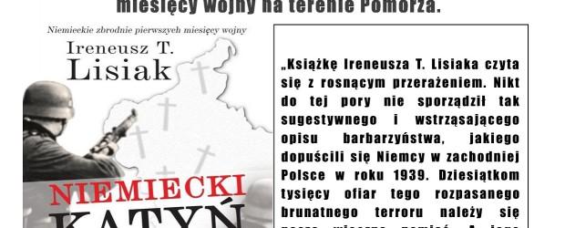 """Lębork – spotkanie z Ireneuszem Lisiakiem nt. """"Niemieckie zbrodnie pierwszych miesięcy wojny na terenie Pomorza"""", 9 września"""
