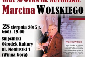 Sulęcin – występ kabaretowy i spotkanie autorskie z satyrykiem dziennikarzem i pisarzem Marcinem Wolskim, 28 sierpnia