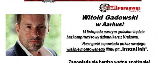 """Klub """"Gazety Polskiej"""" w Aarhus zaprasza na spotkanie z red. Witoldem Gadowskim, 14 listopada."""