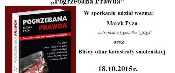 """Pszczyna – promocja książki pt. """"Pogrzebana prawda"""" z udziałem Marka Pyzy, 18 października"""