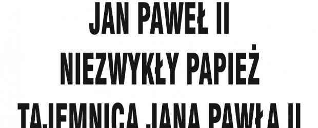 """Śrem – projekcja filmu pt. """"Jan Paweł II, niezwykły Papież-Tajemnica Jana Pawła II"""", 21 października"""