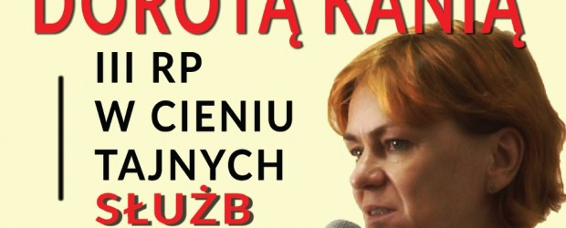 """Wyszków – spotkanie z red. Dorotą Kanią połączone z promocją książki pt. """"Gry tajnych służb"""", 8 października"""