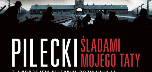 """Oświęcim – spotkanie z autorami książki """"Pilecki. Śladami mojego taty""""   Bogdanem Wasztylem, 19 listopada"""