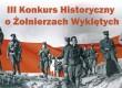 III Konkurs  Historyczny  o Żołnierzach Wyklętych
