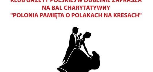 """Dublin (Irlandia) – Bal charytatywny """"Polonia pamięta o Polakach na kresach"""""""