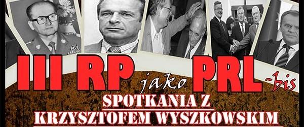 """Spotkania z  Krzysztofem Wyszkowskim pt. """"III RP jako PRL-bis"""":"""