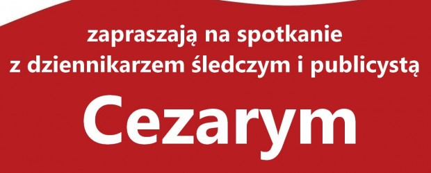 """Myślenice – spotkanie z Cezarym Gmyzem, dziennikarzem śledczym i publicystą """"Czy jest jeszcze szansa wyjaśnić Smoleńsk?"""", 8 kwietnia"""