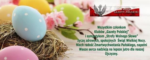 """Wesołych Świąt Wielkanocnych – życzenia od Klubów """"Gazety Polskiej"""""""