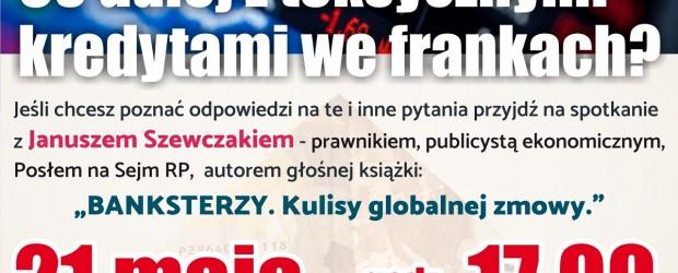 """Lubin – spotkanie z Januszem Szewczakiem nt. """"Czy światem rządzą BANKSTERZY? Co dalej z toksycznymi kredytami we frankach?"""", 21 maja"""