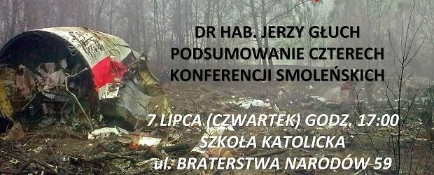 """Kwidzyn II – spotkanie z Dr. Hab. Jerzym Głuchą nt. """"Podsumowanie czterech konferencji smoleńskich"""", 7 lipca"""