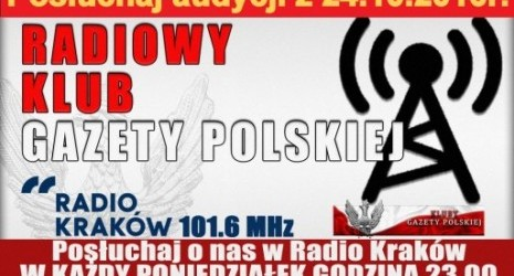 """POSŁUCHAJ AUDYCJI: """"Radiowy Klub Gazety Polskiej"""" – 24.10.2016 r. (audio)"""