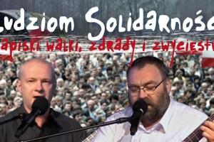 """Koncerty """"Ludziom Solidarności: zapiski walki, zdrady i zwycięstwa"""" w Gdańsku, Kościerzynie i Wejherowie (2-4 grudnia)"""