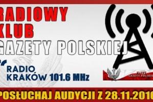 """POSŁUCHAJ AUDYCJI: """"Radiowy Klub Gazety Polskiej"""" – 28.11.2016 r. (audio)"""