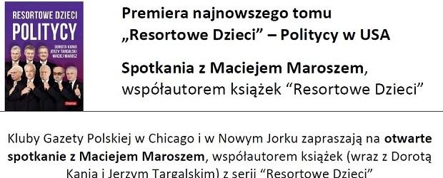 """Chicago, Nowy Jork: spotkania z Maciejem Maroszem w USA, współautorem książki """"Resortowe Dzieci – Politycy"""", 9-10 grudnia"""