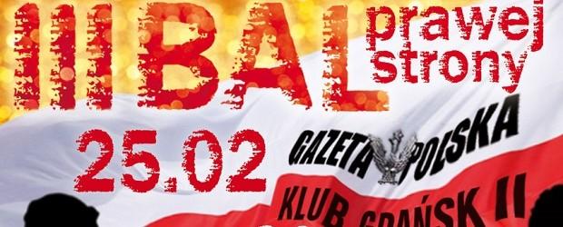 Gdańsk: Zapraszamy na III Bal Prawej Strony, 25 lutego