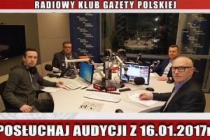 """POSŁUCHAJ AUDYCJI: """"Radiowy Klub Gazety Polskiej"""" – 16.01.2017 r. (audio)"""