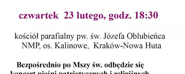 Kraków Nowa Huta –  uroczysta Msza św. w intencji Ojczyzny oraz za zmarłych: śp. Wiesława Sidzinę, Piotra Króla, Annę Karwath oraz  przyjaciół naszego środowiska patriotycznego, 23 lutego