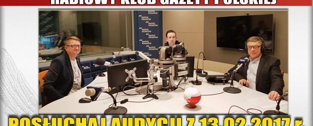 """POSŁUCHAJ AUDYCJI: """"Radiowy Klub Gazety Polskiej"""" – 13.02.2017 r. (audio)"""