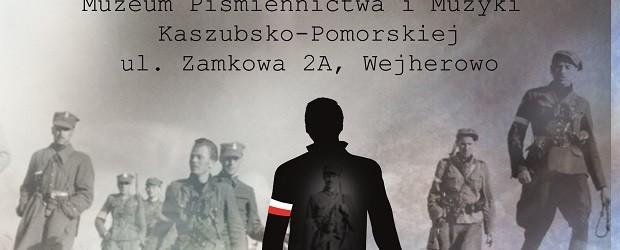 """Wejherowo – koncert pt. """"Żołnierze niezłomni. Podziemna Armia powraca"""" w wykonaniu Leszka Czajkowskiego oraz Pawła Piekarczyka, 7 kwietnia"""