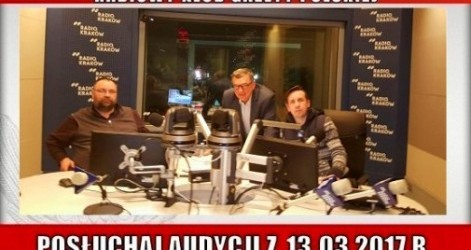 """POSŁUCHAJ AUDYCJI: """"Radiowy Klub Gazety Polskiej"""" – 13.03.2017 r. (audio)"""