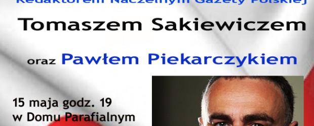 """Gorzyce – w pierwszą rocznicę założenia Klubu """"GP"""" spotkanie z  red. nacz.  Tomaszem Sakiewiczem, 15 maja"""