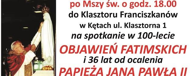 Kęty – spotkanie w 100-lecie Objawień Fatimskich i 36 lat od ocalenia Papieża Jana Pawła II, 11 maja