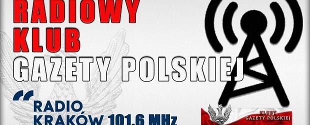 """POSŁUCHAJ AUDYCJI: """"Radiowy Klub Gazety Polskiej"""" – 29.05.2017 r. (audio)"""