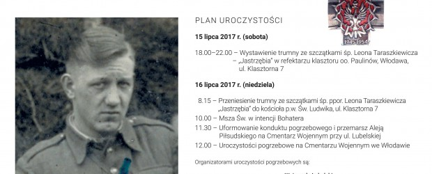 """Włodawa – uroczystości pogrzebowe Śp. Ppor. Leona Taraszkiewicza """"Jastrzębia"""", 15-16 lipca"""