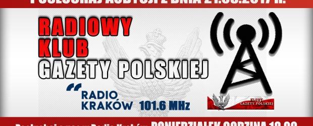 """POSŁUCHAJ AUDYCJI: """"Radiowy Klub Gazety Polskiej"""" – 21.08.2017 r. (audio)"""