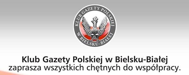 Klub Gazety Polskiej w Bielsku-Białej zaprasza wszystkich chętnych do współpracy