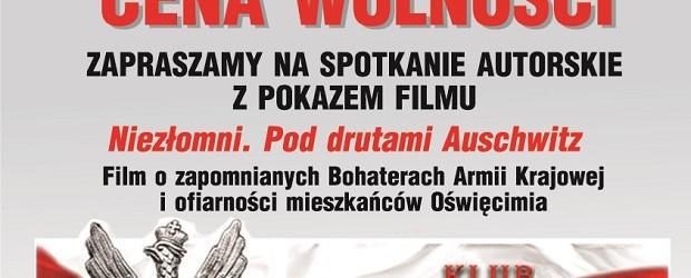 """Gorzyce – spotkanie autorskie z pokazem filmu pt. """"Niezłomni. Pod drutami Auschwitz"""", 17 września"""