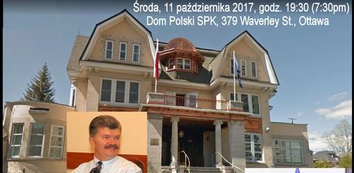 Ottawa (Kanada) – z ambasadorem RP w Kanadzie – dr. Andrzejem Kurnickim, 11 października